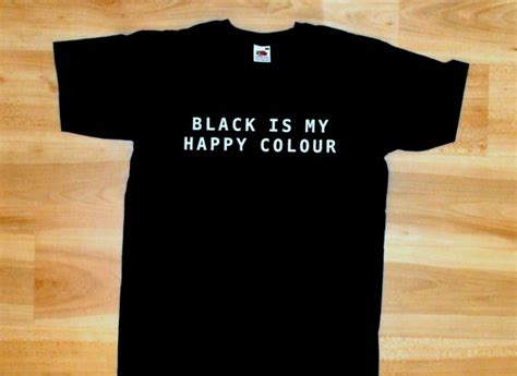 what color is my shirt black is my happy colour shirt black t shirt is