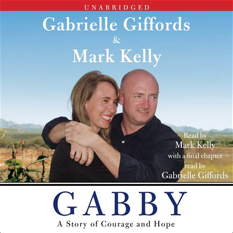 gabrielle giffords courage gabby audiobook by gabrielle giffords mark kelly