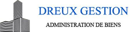Cabinet Administration De Biens A Vendre by Dreux Gestion Administrateur De Biens
