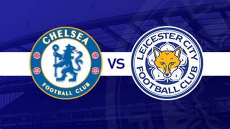 chelsea leicester chelsea vs leicester city free live streaming latest