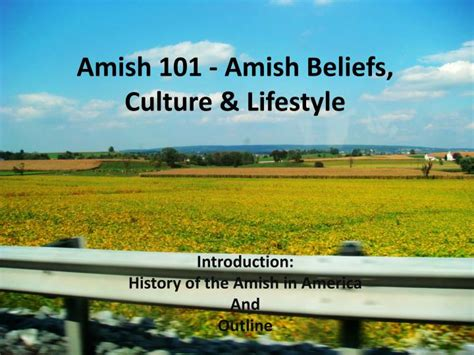 amish culture beliefs and lifestyle about travel ppt amish 101 amish beliefs culture lifestyle