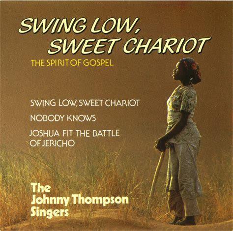 swing high swing low sweet chariot the johnny thompson singers swing low sweet chariot cd
