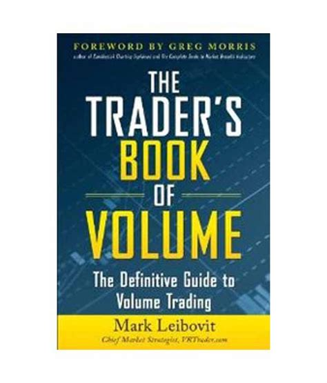 s guide to lay volume 1 books the trader s book of volume the definitive guide to