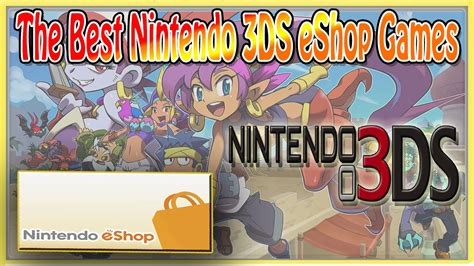 best eshop 3ds the best nintendo 3ds eshop