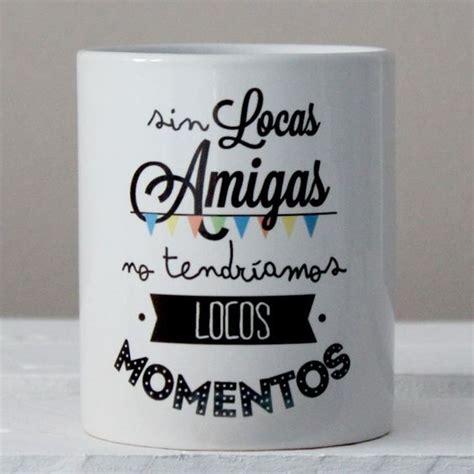 regalo para un amigo www mugnificas es tazas para regalar dise 241 os originales