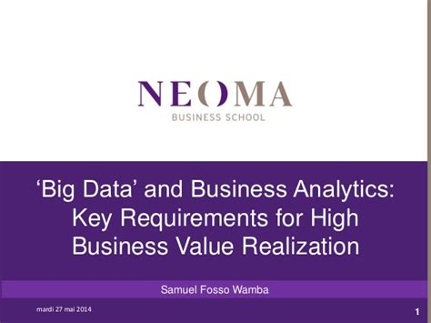Is A Business Analytics Mba Concetrarion Valuable by Quot Big Data Quot And Business Analytics Key Requirements For