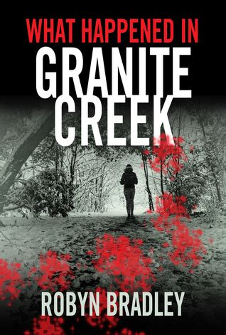 it happened at two in the morning books what happened in granite creek by robyn bradley reviews