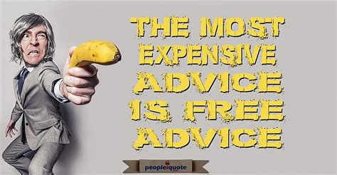 Cleaning My Most Valuable Advice by The Most Expensive Advice Is Free Advice Motivational
