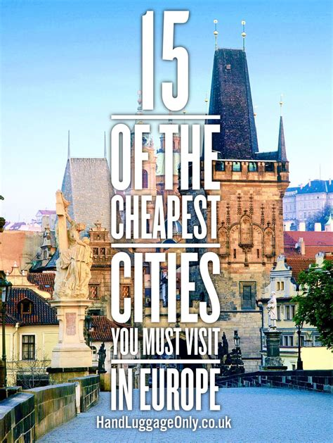 the 10 cheapest places to buy in london where to find the 15 of the cheapest cities in europe that you need to visit