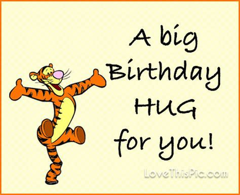 Big Birthday Quotes A Big Birthday Hug Pictures Photos And Images For