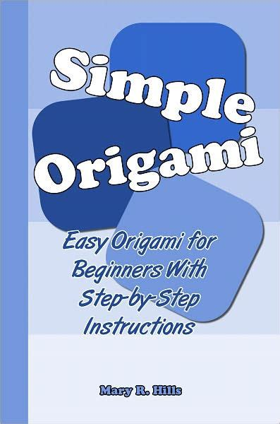 Origami Books For Beginners - simple origami easy origami for beginners with step by