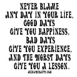 Bad Day Expressions Never Blame Any Day In Your Quotes