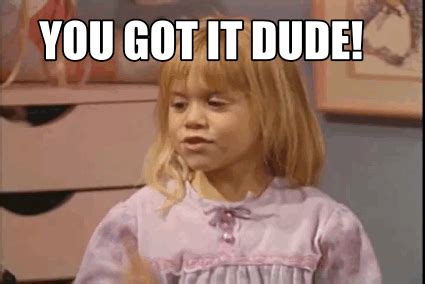 You Got It Dude Meme - full house thumbs up gif find share on giphy