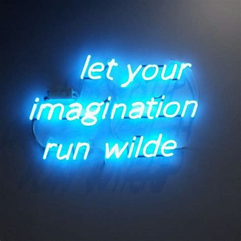 blue quotes let your imagination run wilde neon signs