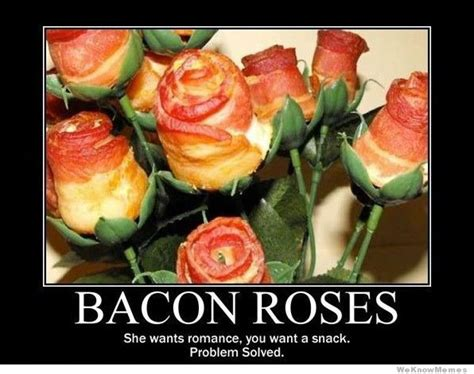 Rose Meme - bacon roses weknowmemes