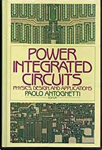 power integrated circuits physics design and applications paolo antongnetti 9780070021297