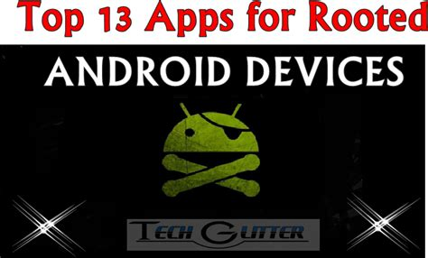 apps for rooted android 13 best apps for rooted android mobiles