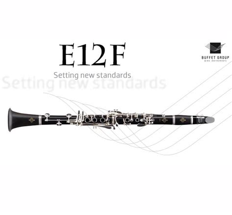 buffet limite clarinet introducing the new buffet e12f clarinet model bc2512f 2 0 hysonmusic