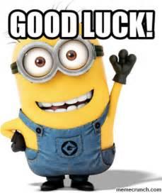 good luck minion