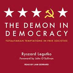 the demon in democracy michael walker quot the devil in the detail a review of ryszard legutko s the demon in democracy