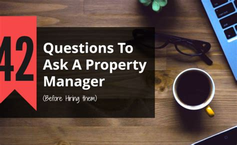 Hiring A Manager Questions 42 Questions You Need To Ask Every Property Manager