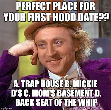 Perfect Date Meme - creepy condescending wonka meme imgflip