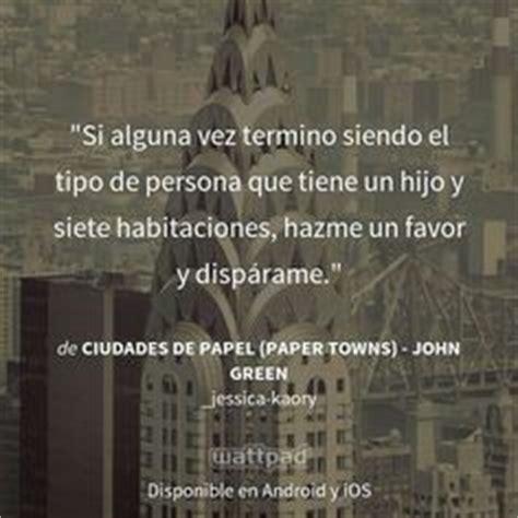 pdf libro de texto ciudades de papel descargar estoy leyendo quot quot ciudades de papel quot john green quot en wattpad frase frases y fondo