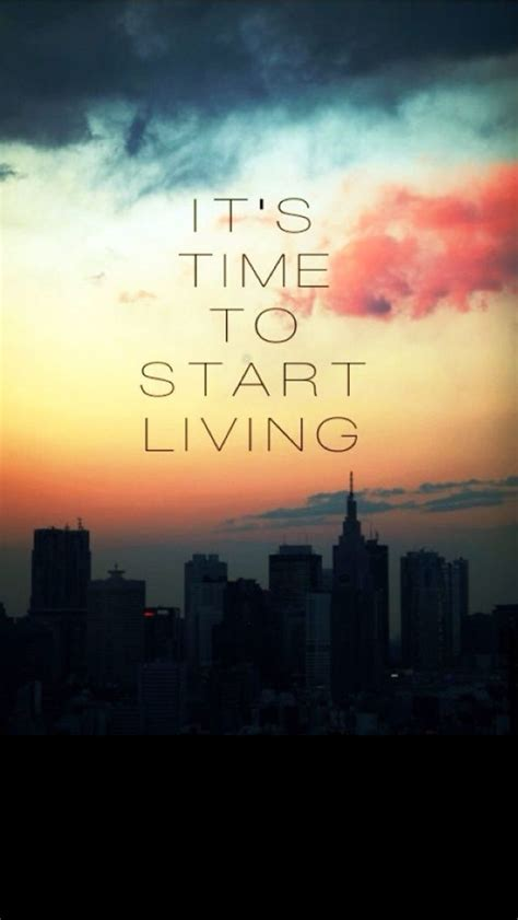 start living iphone inspirational motivational quote wallpapers mobile9 inspiring image