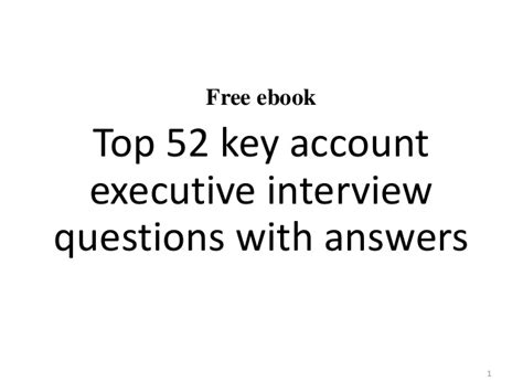 top 10 key account executive questions and answers