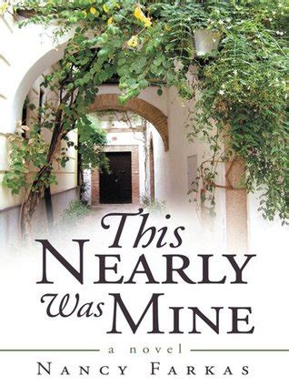 What Was Mine A Novel this nearly was mine a novel by nancy farkas reviews