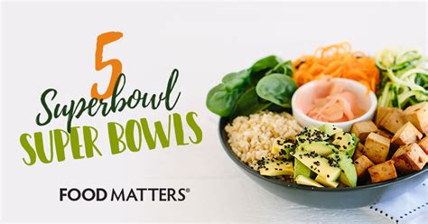 Food Matters Detox Weight Loss by 5 Superbowl Bowls Food Matters 174