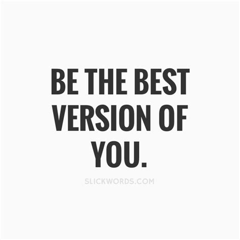 best of you be the best version of you slickwords