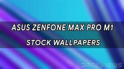 wallpaper for asus zenfone max download asus zenfone max pro m1 stock wallpapers droidviews