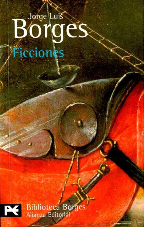 libro ficciones 17 best ideas about jorge luis borges on frases notre dame web portals and fe
