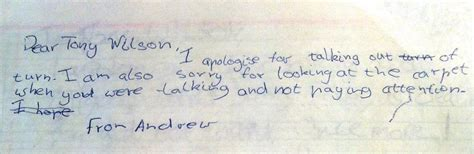 Apology Letter To For Talking In Class Tony Wilson S I Dont No What I Did July 03 2013 00 33