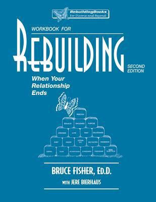 rebuilding when your relationship ends books rebuilding workbook when your relationship ends by bruce