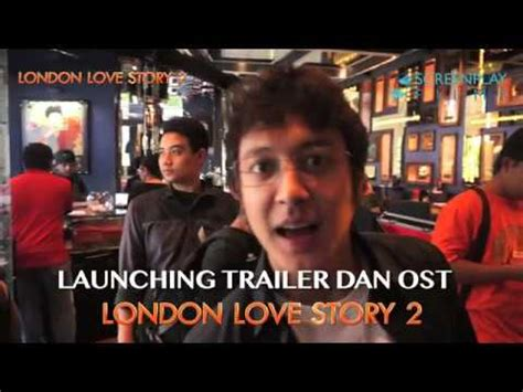 soundtrack film london love story launching trailer dan ost london love story 2 youtube