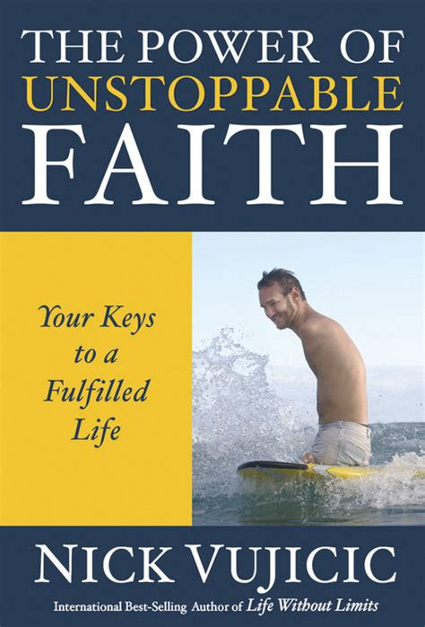 the power of faith books the power of unstoppable faith by nick vujicic