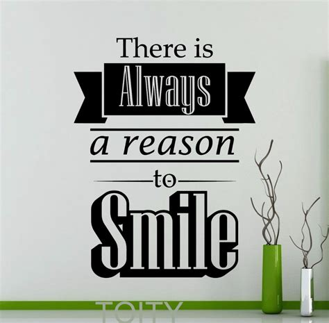 there is always a reason to smile motivation quote wall