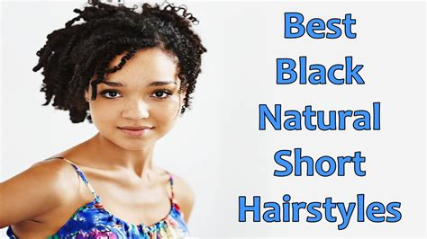 youtube natural hairstyles for womem over 50 best short hairstyles for natural hair african american