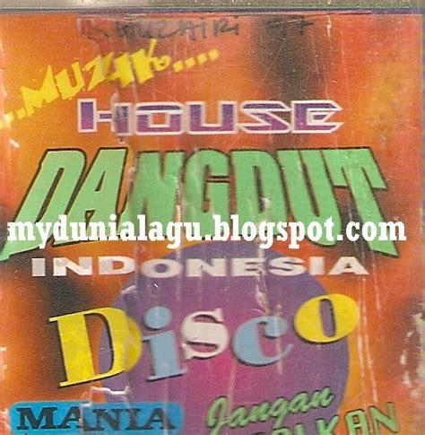 download mp3 house music dangdut nonstop terbaru lagu ajib nonstop house music dangdut mania