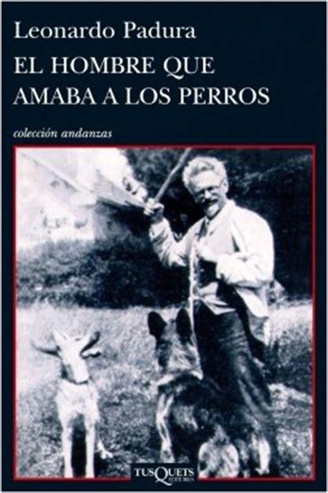 leer libro e el hombre que amaba a los perros ahora en linea el hombre que amaba a los perros planeta de libros