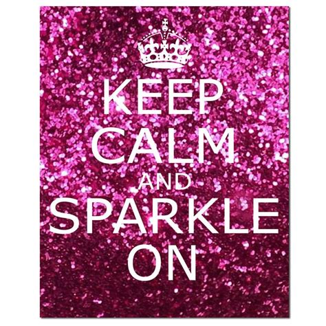 printable glitter quotes keep calm and sparkle on 8x10 inspirational popular