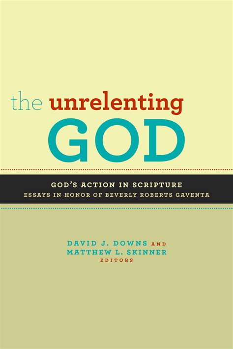 reimagining god and religion essays for the psychologically minded books the unrelenting god david j downs matthew l skinner