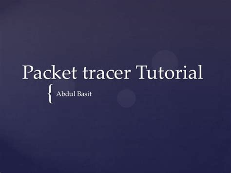 cisco packet tracer tutorial step by step ppt packet tracer tutorial 1