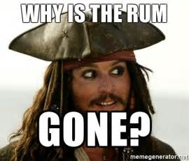 But Why Meme - why is the rum gone meme memes