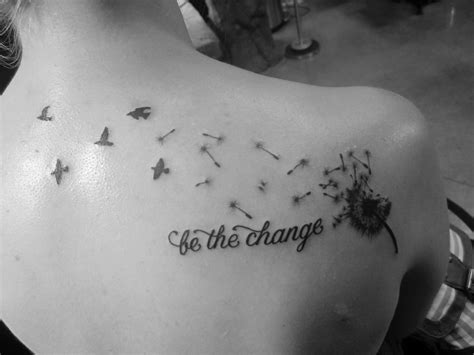 be the change tattoo my dandelion be the change time