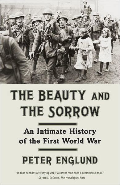 libro the intimate world of the beauty and the sorrow an intimate history of the first world war by peter englund peter
