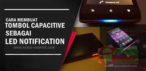 Lu Led 3 Fungsi Bisa Untuk Hp cara membuat tombol capacitive android menjadi led