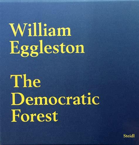 william eggleston election books the democratic forest william eggleston edition